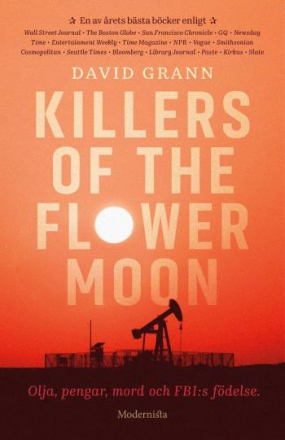 Grann David;Killers Of The Flower Moon - Olja, Pengar, Mord Och Fbi-s Födelse