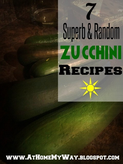 Tis the season... Zucchini Season! 7 Superb & Random Zucchini Recipes
