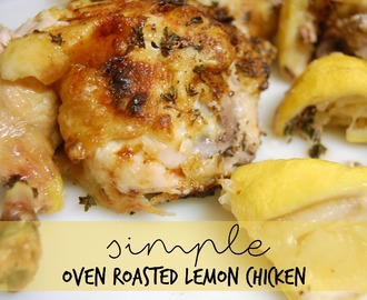 Simple Oven Roasted Lemon Chicken – Recipe