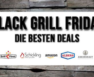 Black Grill Friday – Die besten Deals!