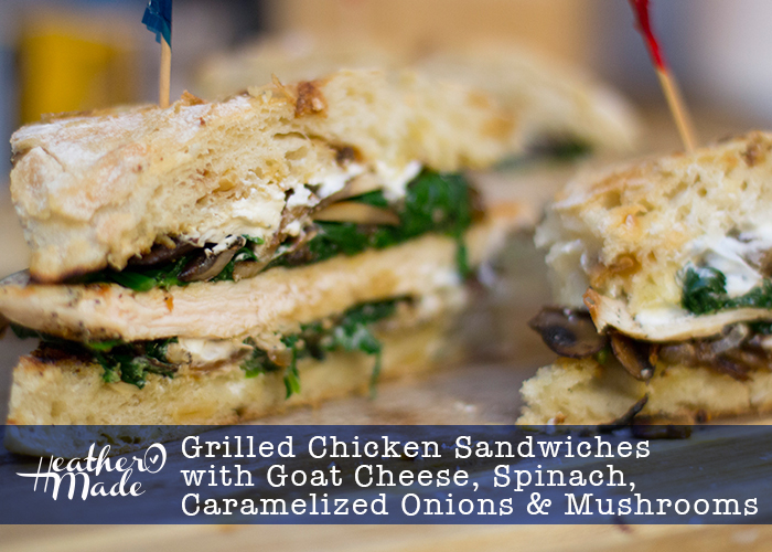 Grilled Chicken Sandwiches with Goat Cheese, Spinach, Caramelized Onions & Mushrooms