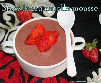 Strawberry nutella mousse with step by step pictures / Agar agar free & Gelatin free strawberry Mousse/ Easy simple starwberry nutella mousse with 4 ingredients in 15 minutes/ How to make dessert in 10 minutes/Mahas own creations