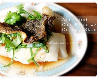 Airfried Cod Fish with Crispy Skin, HK Style