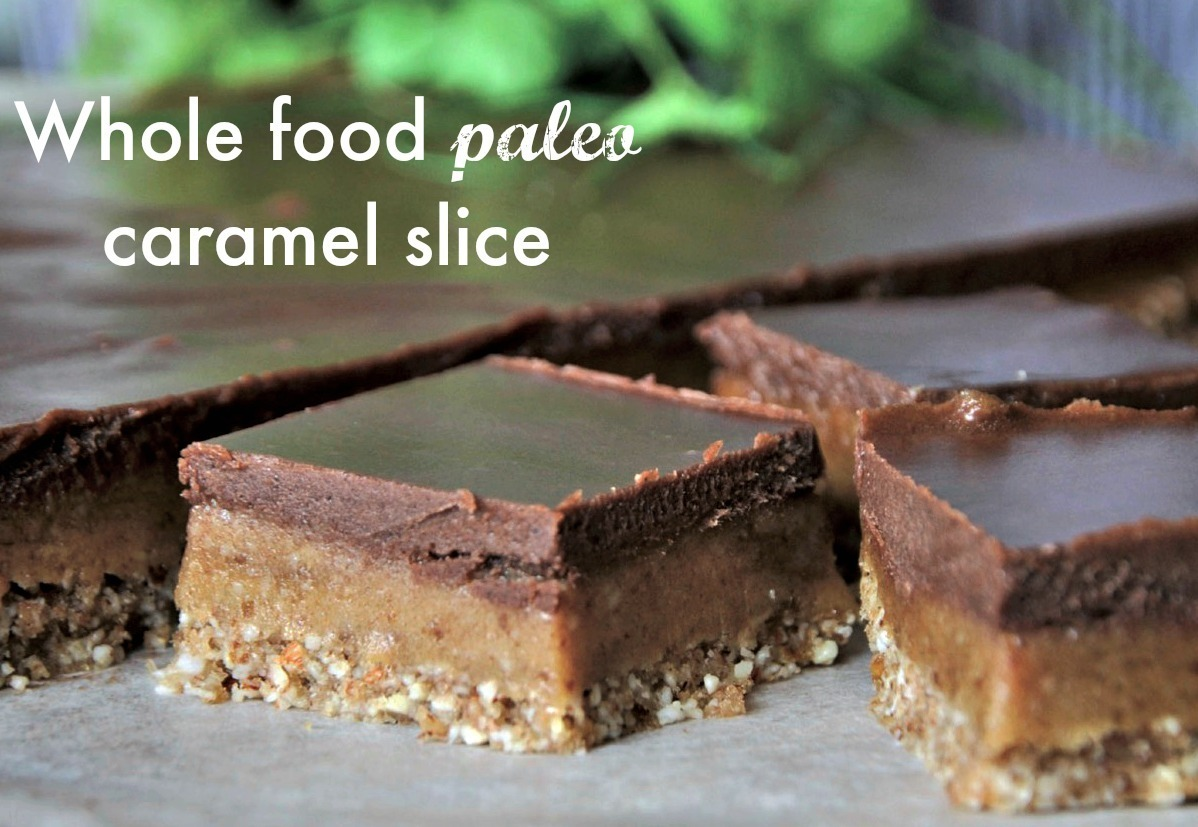 A paleo caramel slice recipe PLUS a real, wholefood Easter chocolate e-recipe book