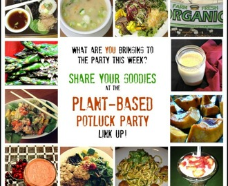 Share the Food & Fun at the Plant Based Potluck Party Link Up #32
