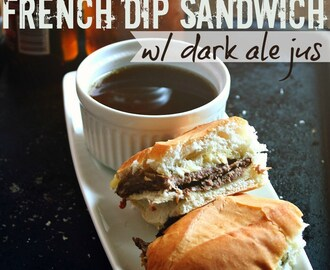 French Dip Sandwich with Dark Ale Jus