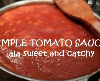 SIMPLE TOMATO SAUCE ALA SWEET AND CATCHY