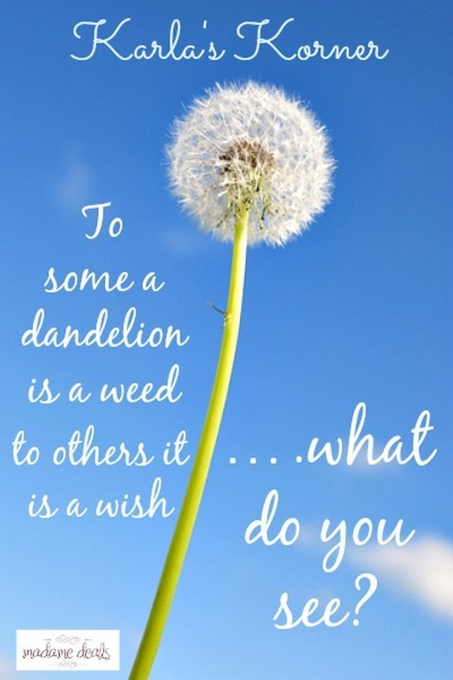 Karla's Korner: Weeds and Wishes