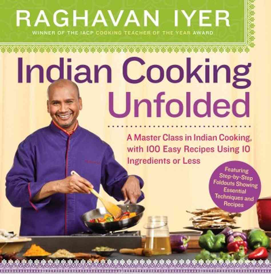 Cookbook Review: Indian Cooking Unfolded by Raghavan Iyer