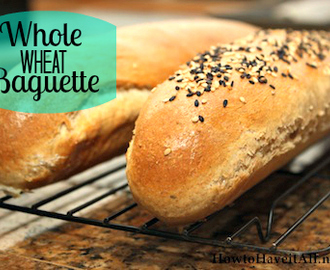 Whole Wheat Baguette Recipe