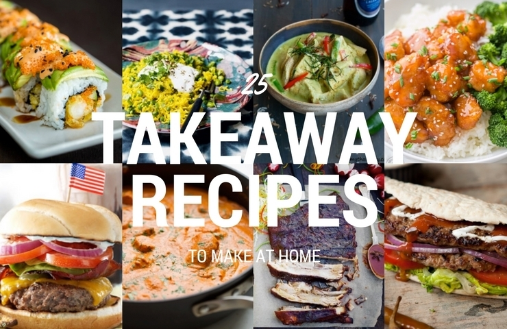 25 Takeaway Recipes You Can Make At Home