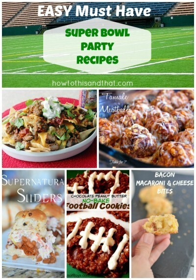 Easy Must Have Super Bowl Party Recipes