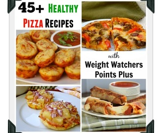 45+ Healthy Recipes for Pizza with Weight Watchers Points Plus