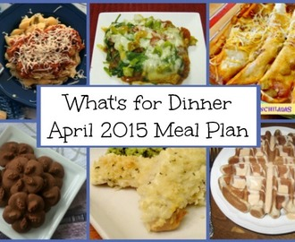 What's for Dinner: April 2015 Meal Plan