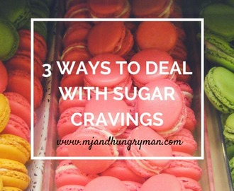 3 Ways to Deal with Sugar Cravings {Achieving a Healthy Balance}