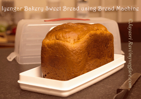 Sweet Bread/Special Bread/Milk Bread from Bangalore Iyengar's Bakery Using Bread Machine