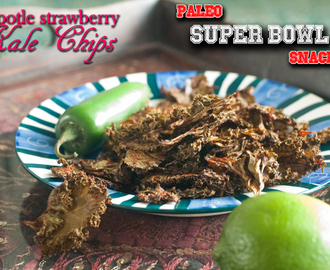 Chipotle Strawberry Kale Chips & Paleo Super Bowl Snacks