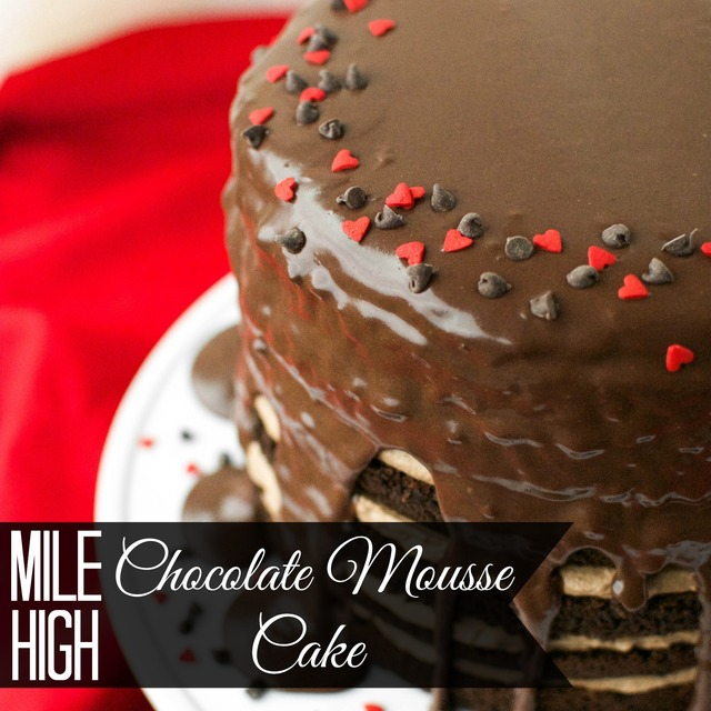 Mile High Chocolate Mousse Cake