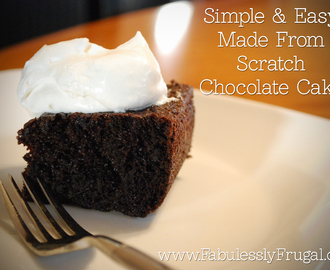 Easy Made From Scratch You Can't Stop Eating It Chocolate Cake