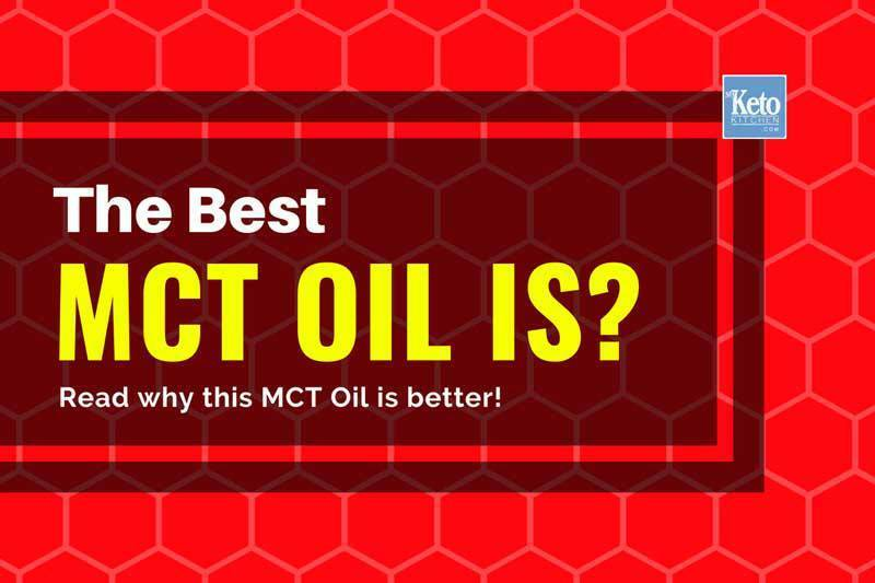 What Is The Best MCT Oil? – Most MCT's Are Good But One Is BETTER!