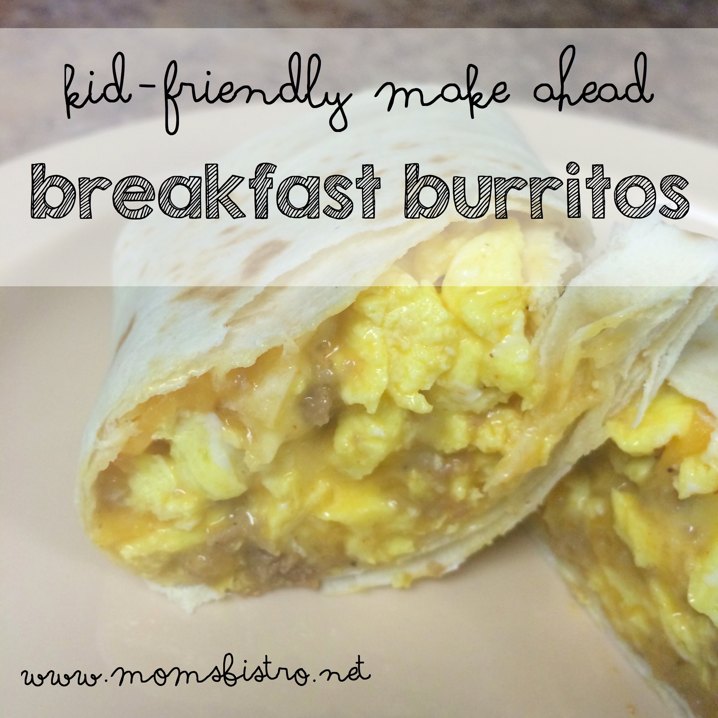 Kid-Friendly Breakfast Burritos | Easy Kid-Friendly Make Ahead Breakfast Burrito Recipe