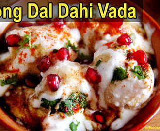 Dahi Vada Recipe with Moong Dal – Soft Spongy Moong Dal Dahi Vada Recipe