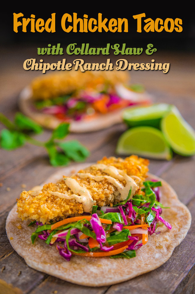 Fried Chicken Tacos with Collard Slaw  & Chipotle Ranch Dressing