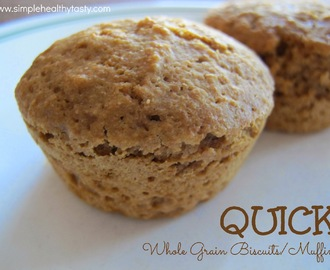Whole Grain Quick Biscuits and/or Muffins