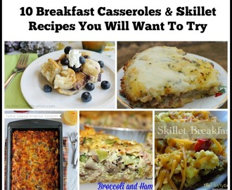 10 Breakfast Casseroles & Skillet Recipes