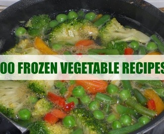 100 Can't Miss Frozen Vegetable Recipes