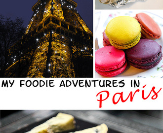 MY FOODIE ADVENTURES IN PARIS – where and what to eat