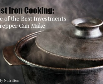 Cast Iron Cooking: One of the Best Investments a Prepper Can Make