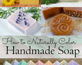 How to Naturally Color Handmade Soap