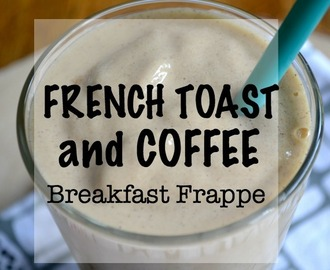 Comment on French Toast and Coffee Frappe by Peachy @ The Peach Kitchen