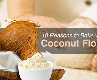 10 Reasons to Bake with Coconut Flour