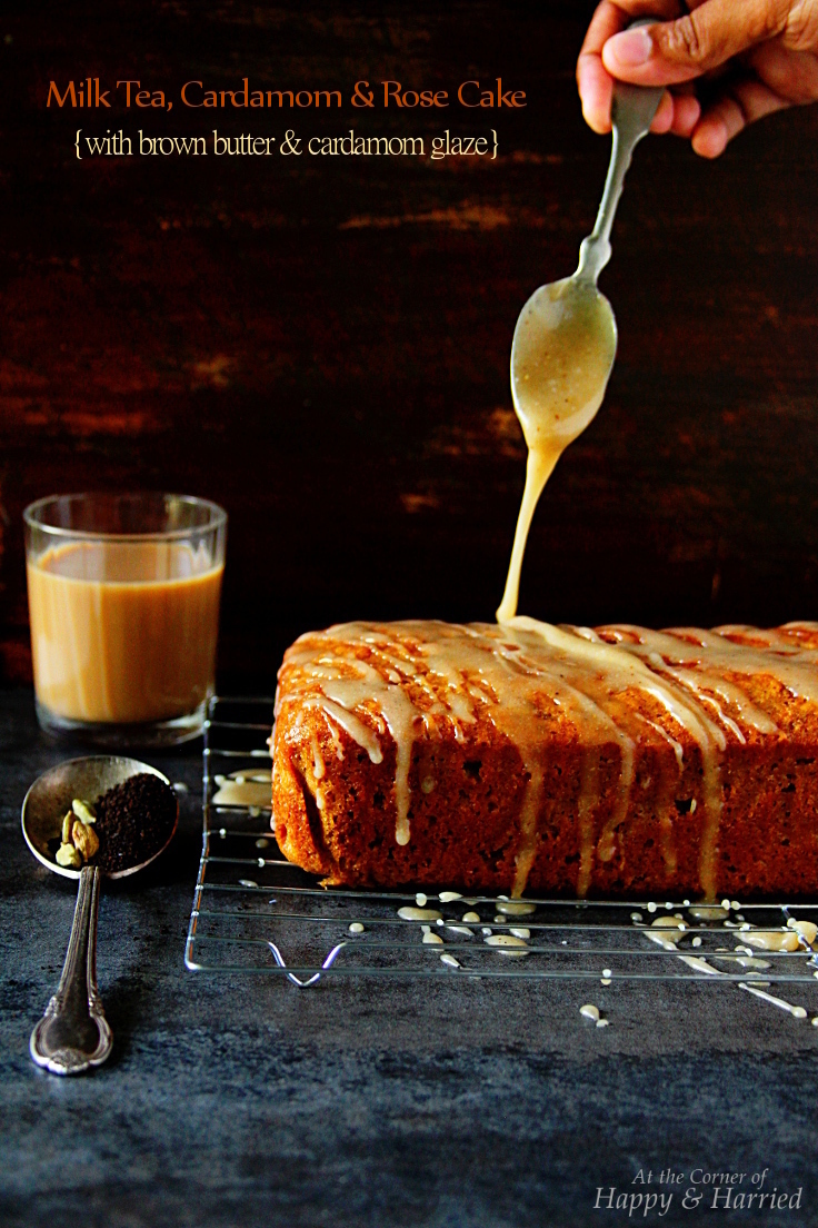 Milk Tea, Cardamom And Rose Cake {With Brown Butter And Cardamom Glaze}