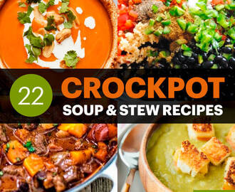 22 Crockpot Soups and Stew Recipes — Full of Color, Flavor and Nutrition