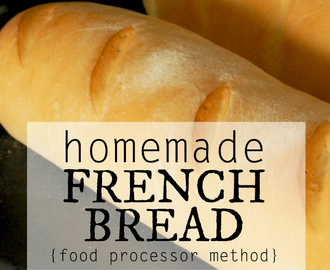 Recipe: Homemade French Bread {food processor method}