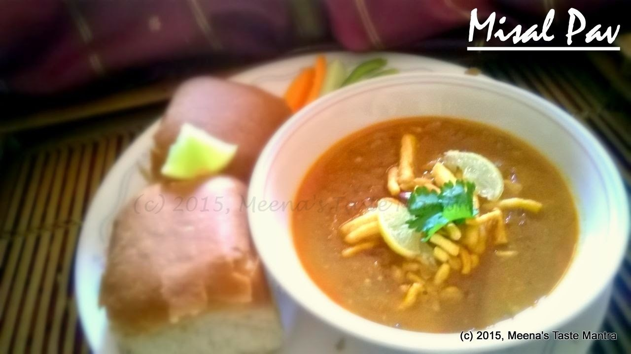 Misal Pav - A spicy lentil based gravy along with Bread