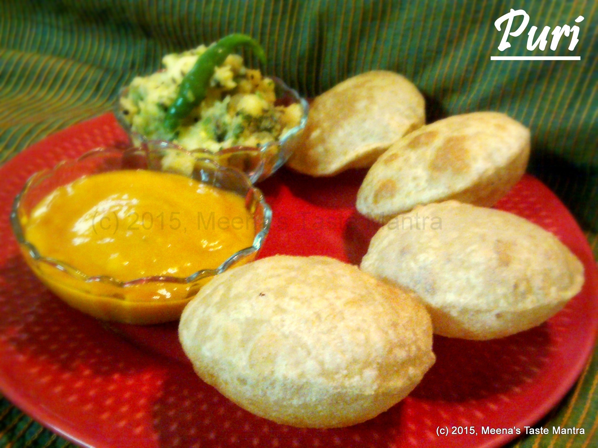 Puri | Poori - deep fried unleavened Indian flat bread