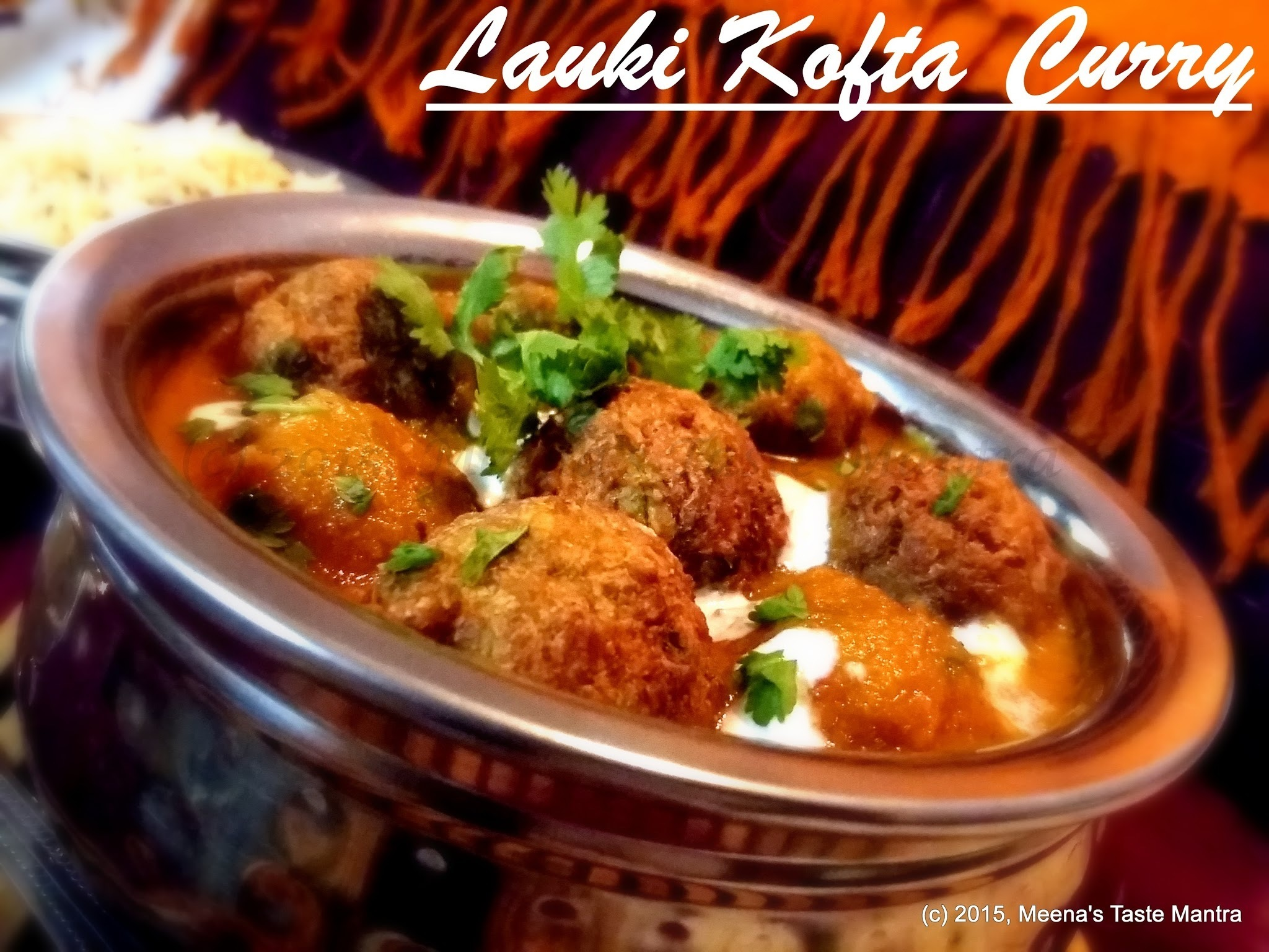 Lauki Kofta Curry - a delicious Curry with soft koftas made with Bottlegourd!