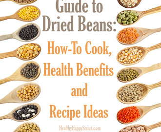 Dried Beans: How-To Cook, Health Benefits + Recipe Ideas