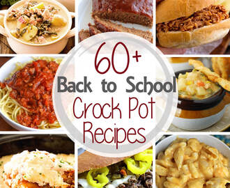 60+ Back to School Dinner Crock Pot Recipes