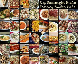 Easy Weeknight Meals for Busy Families Part 1