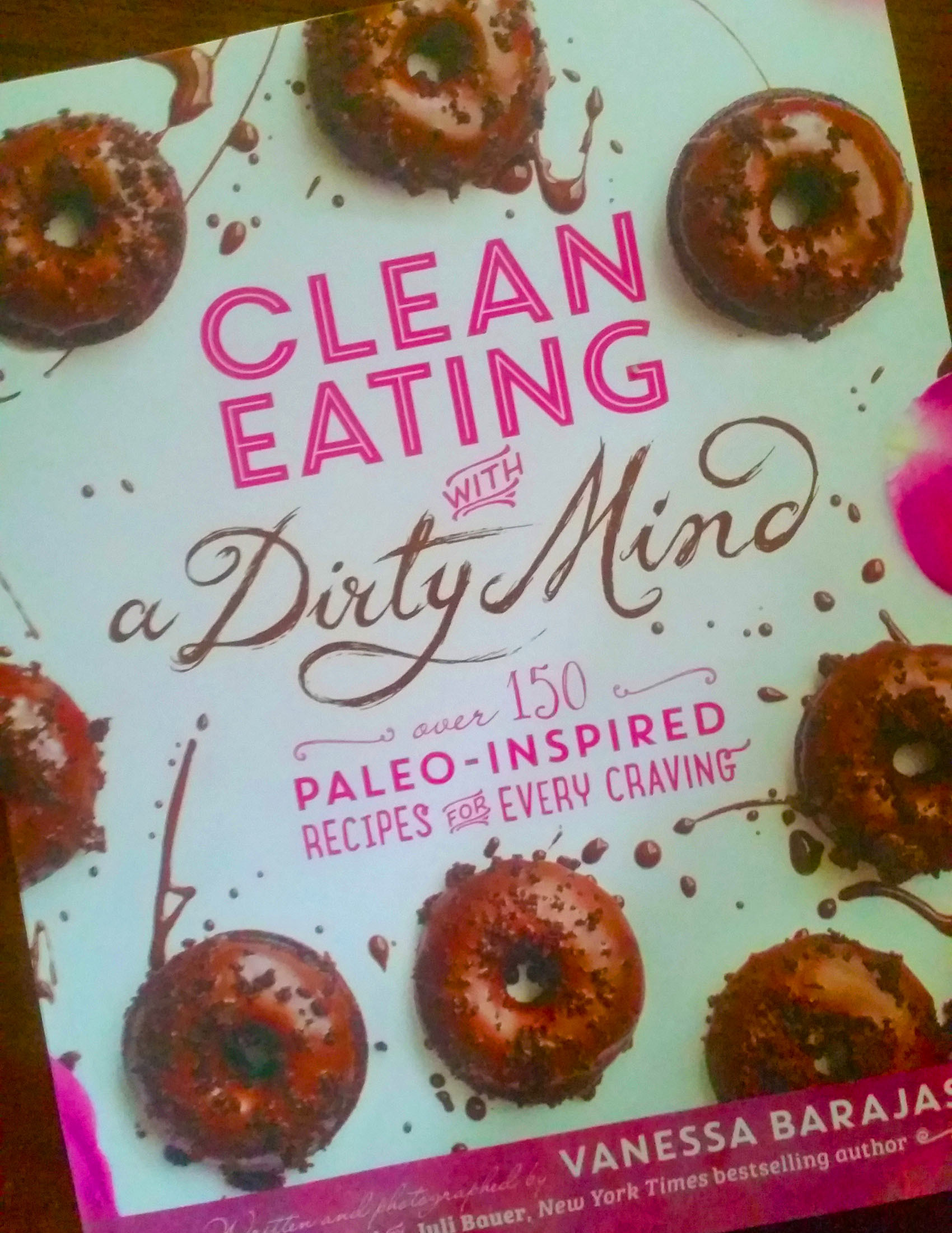 Every. Single. Recipe.  (My new Paleo Project, and a Book Review – Clean Eating with a Dirty Mind)