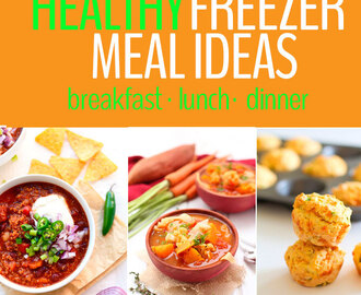 Healthy Freezer Meals + How To Preserve Them For Longer