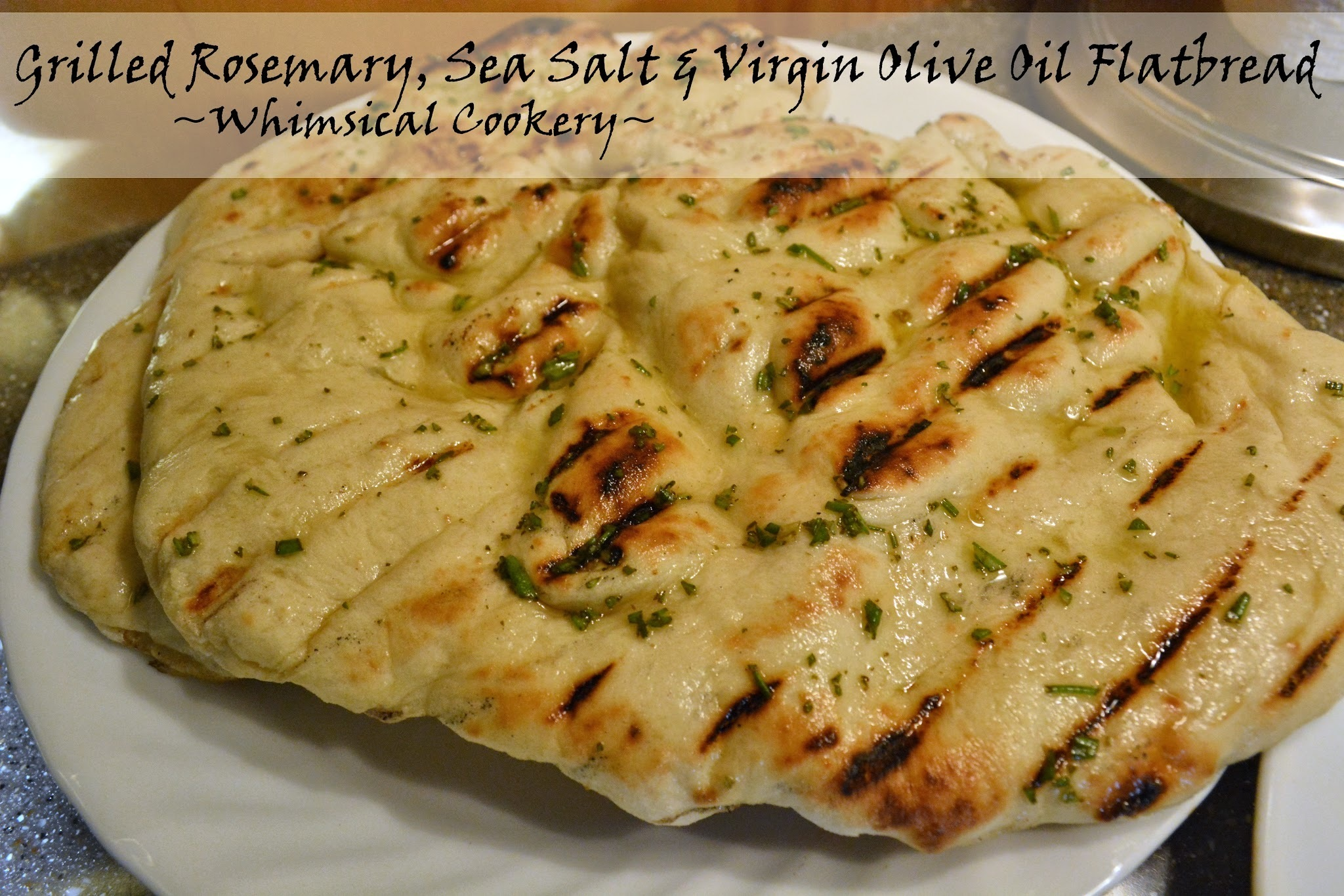 Grilled Rosemary, Sea Salt, and Virgin Olive Oil Flatbread