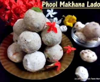 Phool Makhana Ladoo - a yummy, easy to make delight!