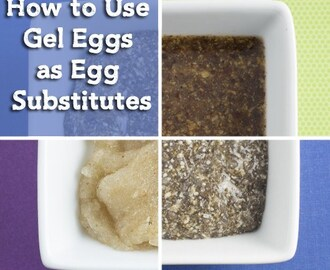 How to Use Gel Eggs as Egg Substitutes