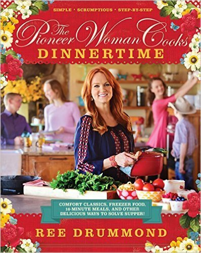 Cookbook Preview ~ The Pioneer Woman Cooks: Dinnertime